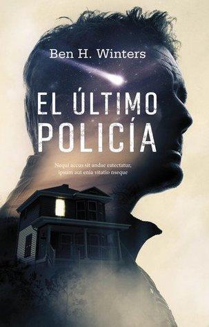El último policía (The Last Policeman, #1)