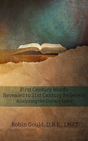 first-century-words-revealed-to-twenty-first-century-believers-analyzing-the-dietary-laws-beky-books-book-12