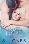 Hard To Stay by S.    Jones