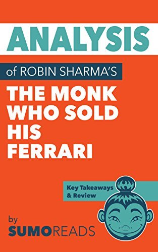 Analysis of Robin Sharma's The Monk Who Sold His Ferrari: with Key Takeaways & Review
