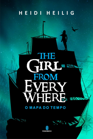 The Girl from Everywhere - O Mapa do Tempo (The Girl from Everywhere, #1)