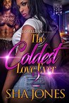 The Coldest Love Ever 2 by Sha Jones