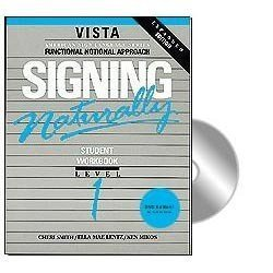 Signing Naturally: Student Workbook Level 1 (Vista American Sign Language: Functional Notation Approach, Book