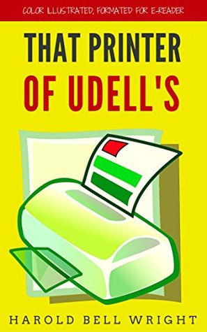 That Printer Of Udell's: Color Illustrated, Formatted for E-Readers
