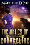 The Antics of Evangeline: Collection 1: Mystery and Mayhem in steampunk Melbourne