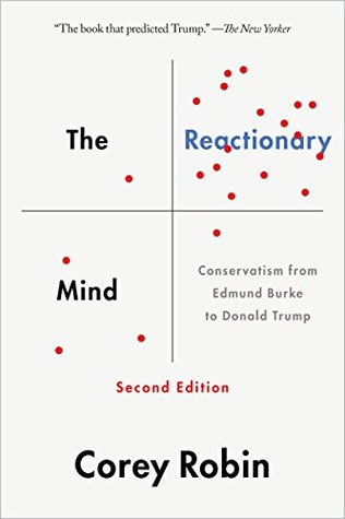 The reactionary mind conservatism from edmund burke to sarah palin the reactionary mind conservatism from edmund burke to sarah palin by corey robin malvernweather Image collections