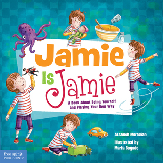 Jamie Is Jamie: A Book About Being Yourself and Playing Your Way PDF Free download