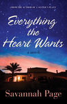 Everything the Heart Wants: A Novel
