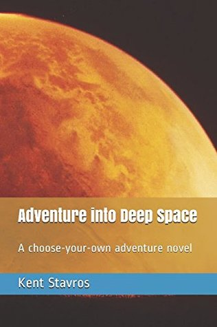 Adventure into Deep Space: A choose-your-own adventure novel