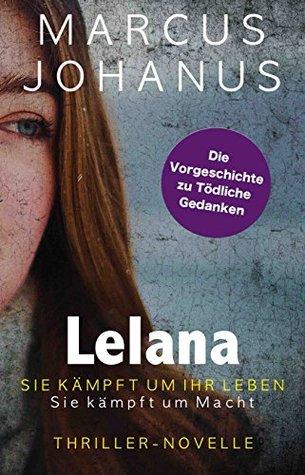 Lelana: Sie kämpft um ihr Leben. Sie kämpft um Macht (Kelltin 0)