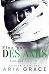 Plus que des Amis by Aria Grace