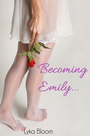 Becoming Emily (Emily's Tale Book 1)