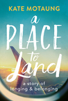 A Place to Land: ...