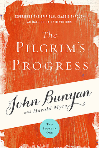 The Pilgrim's Progress: Experience the Spiritual Classic through 40 Days of Daily Devotion