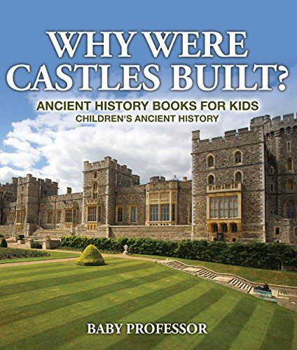 Why Were Castles Built? Ancient History Books for Kids | Children's Ancient History