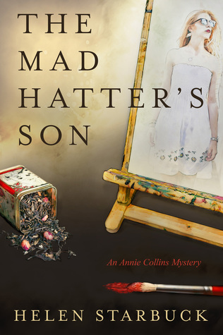 The mad hatters son an annie collins mystery by helen starbuck 36330290 fandeluxe Image collections