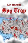 Spy Trap by A.P. Martin