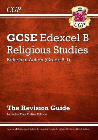 New Grade 9-1 GCSE Religious Studies: Edexcel B Beliefs in Action Revision Guide with Online Edition