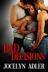 Bad Decisions (Smart Sexy Nerds, #2)