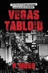 Vegas Tabloid by P. Moss