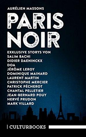Aurélien Massons PARIS NOIR: Ein literarisches Städteporträt