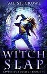 Witch Slap (Ravenridge College #1)