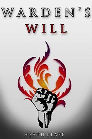 Warden's Will (Tyranny Cycle Book 1)
