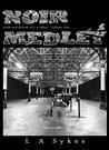 Noir Medley by L.A. Sykes