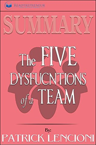 Summary The Five Dysfunctions Of A Team Enhanced Edition A Leadership Fable By Readtrepreneur Publishing