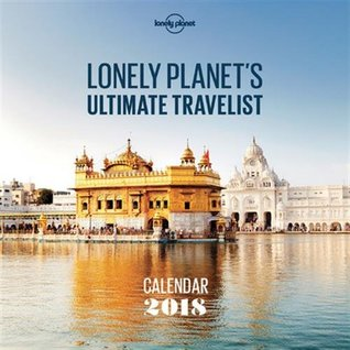 Lonely Planet Ultimate Travel Wall Calendar 2018
