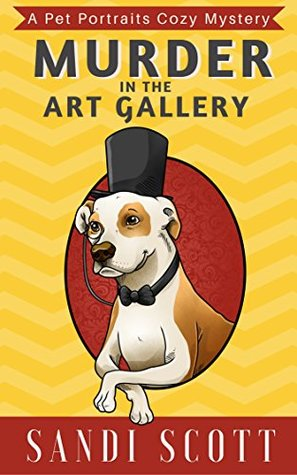 Murder in the Art Gallery (Pet Portraits Mystery #1)