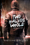 Two Halves Whole (Hafu Sans Halo, #2)