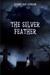 The Silver Feather by Joanne Van Leerdam