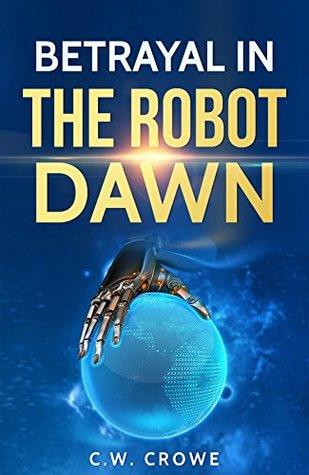 Betrayal in the Robot Dawn