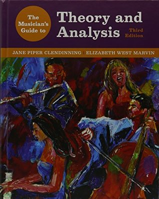 The Musician's Guide to Theory and Analysis and Anthology by Jane Piper Clendinning