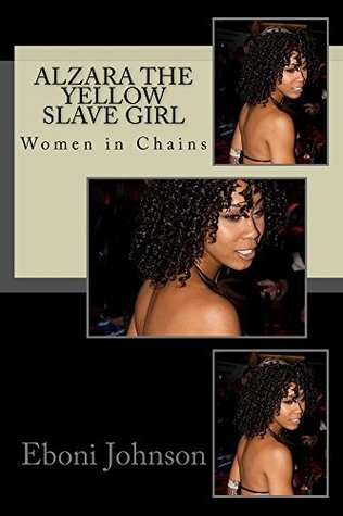 Alzara the Yellow Slave Girl: Women in Chains (Women in Chains Collection Book 1)