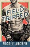 Field-Tripped by Nicole Archer