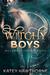 Witchy Boys by Katey Hawthorne