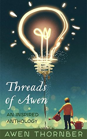 Threads of Awen by Awen Thornber