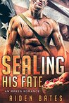SEALing His Fate: An Mpreg Romance (SEALed With A Kiss, #1)