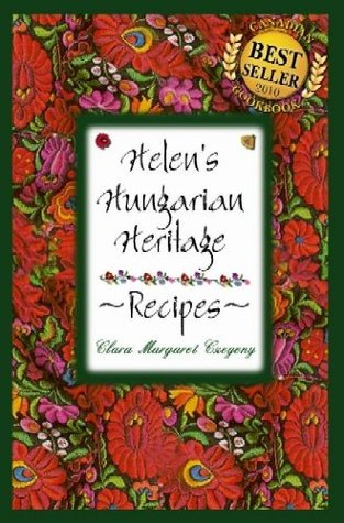 Helen's Hungarian Heritage Recipes TM 2005
