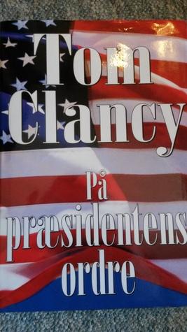 På præsidentens ordre (Jack Ryan, #8)