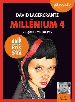 Millenium 4 - Ce Qui Ne Me Tue Pas: Livre Audio 2 CD MP3