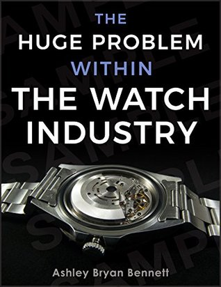 Watchmaking: The Huge Problem Within The Watchmaking Industry