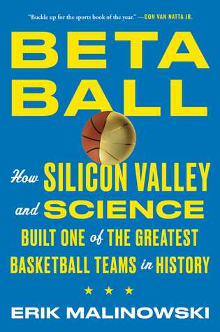 Betaball: How Silicon Valley and Science Built One of the Greatest Basketball Teams in History por Erik Malinowski