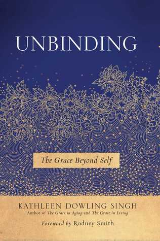 Unbinding: The Grace Beyond Self