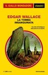 La tomba insanguinata by Edgar Wallace