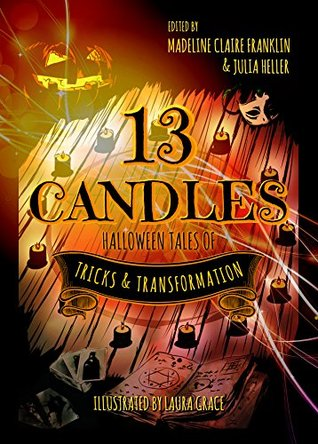 13 Candles: Halloween Tales of Tricks & Transformation