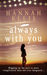 Always With You by Hannah  Ellis