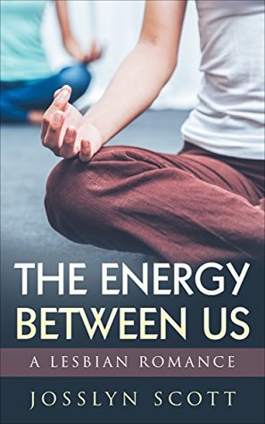 The Energy Between Us (Lesbian Short Story Series, #1)
